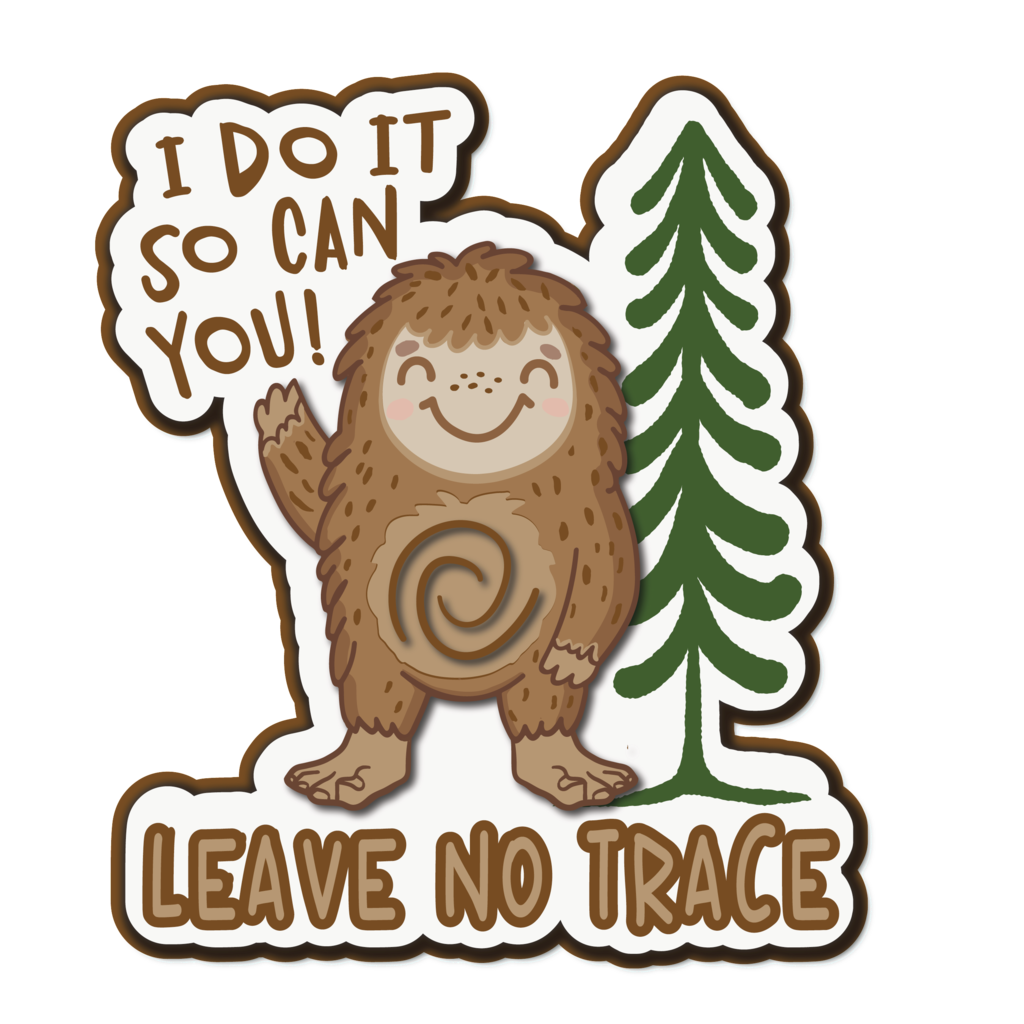 Bigfoot Can Do It SO Can You! Leave No Trace Patch (2) Colors Available.