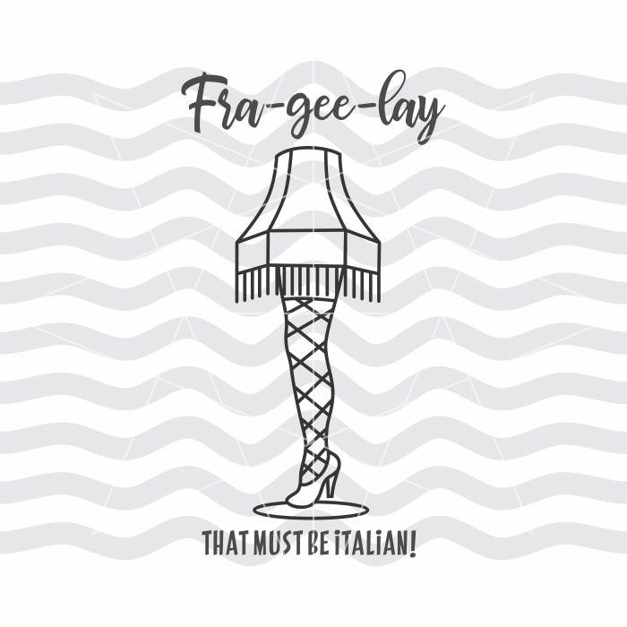 Leg lamp, Leg lamp svg, Leg lamp dxf, Fra gee lay svg, Frageelay svg,  Frageelay, Christmas story, Svg files for cameo, Christmas quote.