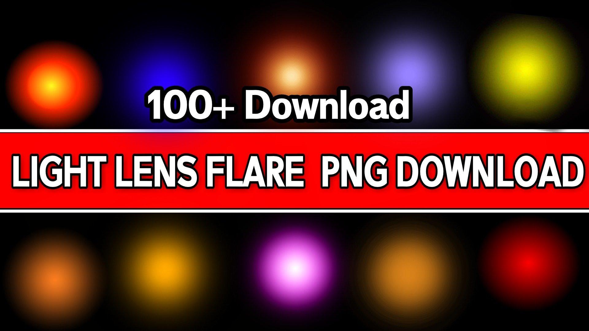 100+ Light Lens Flare Png Download in zip file dwonload free.
