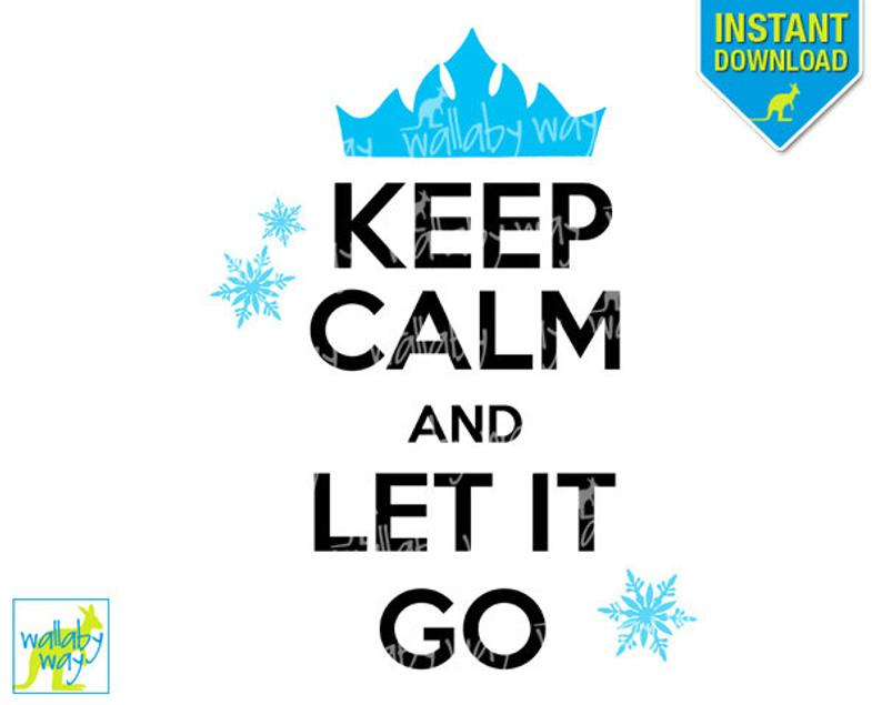 Keep Calm and Let It Go Frozen Printable Iron On Transfer or Use as Clip  Art.