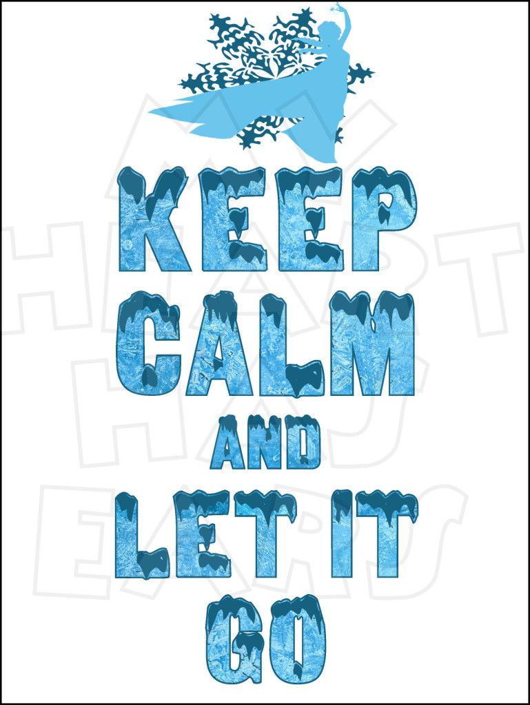 Keep calm and Let it go with Elsa from Frozen INSTANT.