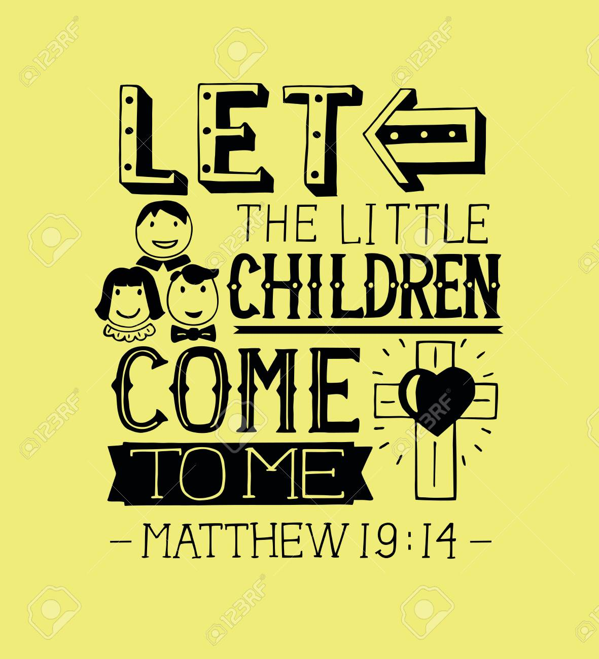 Hand lettering Let the little children come to me. Biblical background.