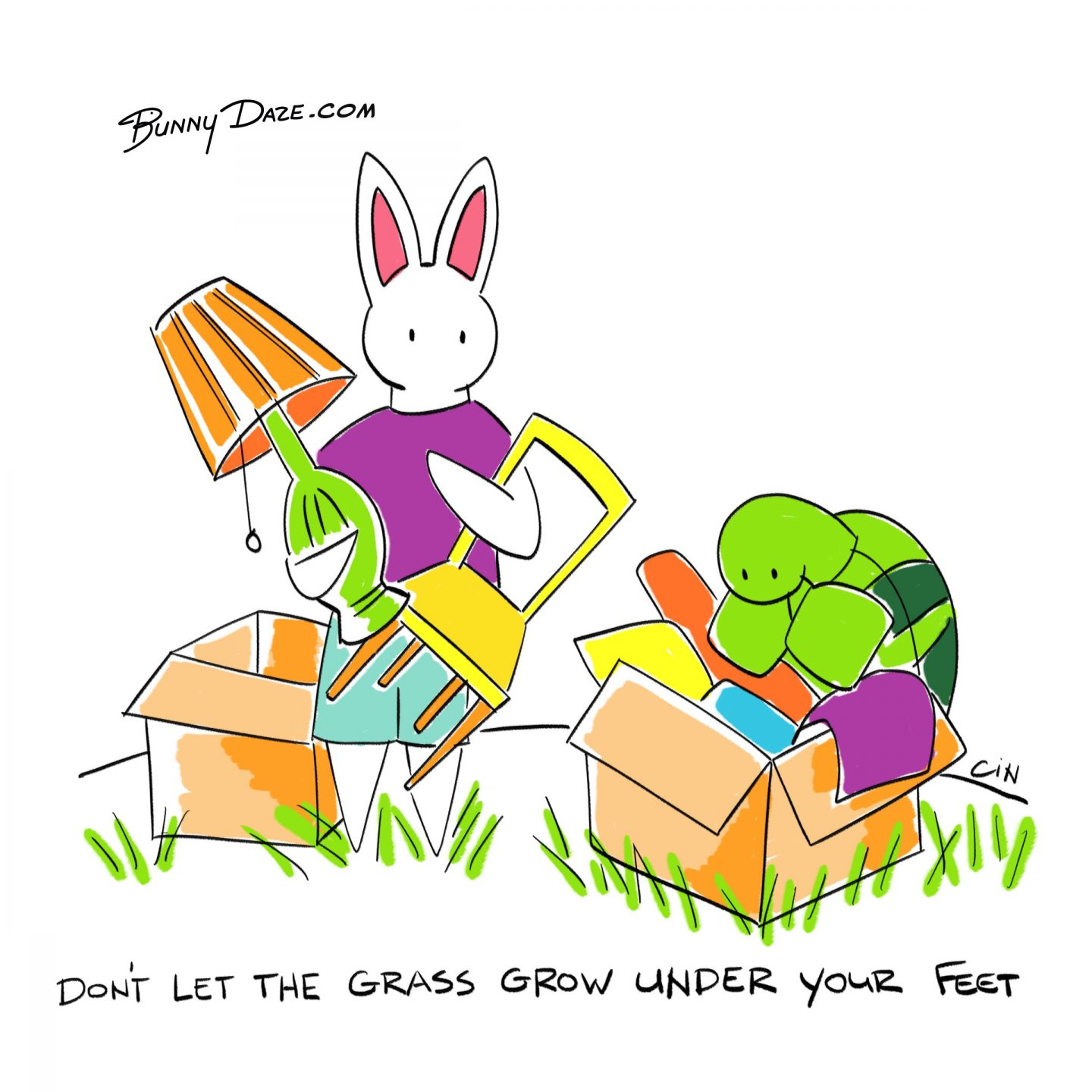Don't let the grass grow under your feet.