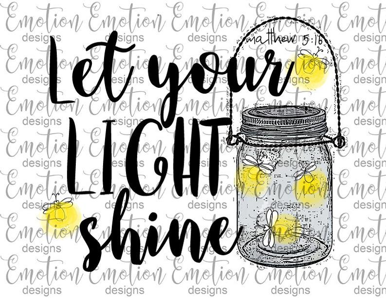 Let Your Light Shine PNG, instant download, Sublimation Graphics, Clipart.