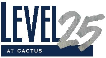 Level 25 at Cactus.