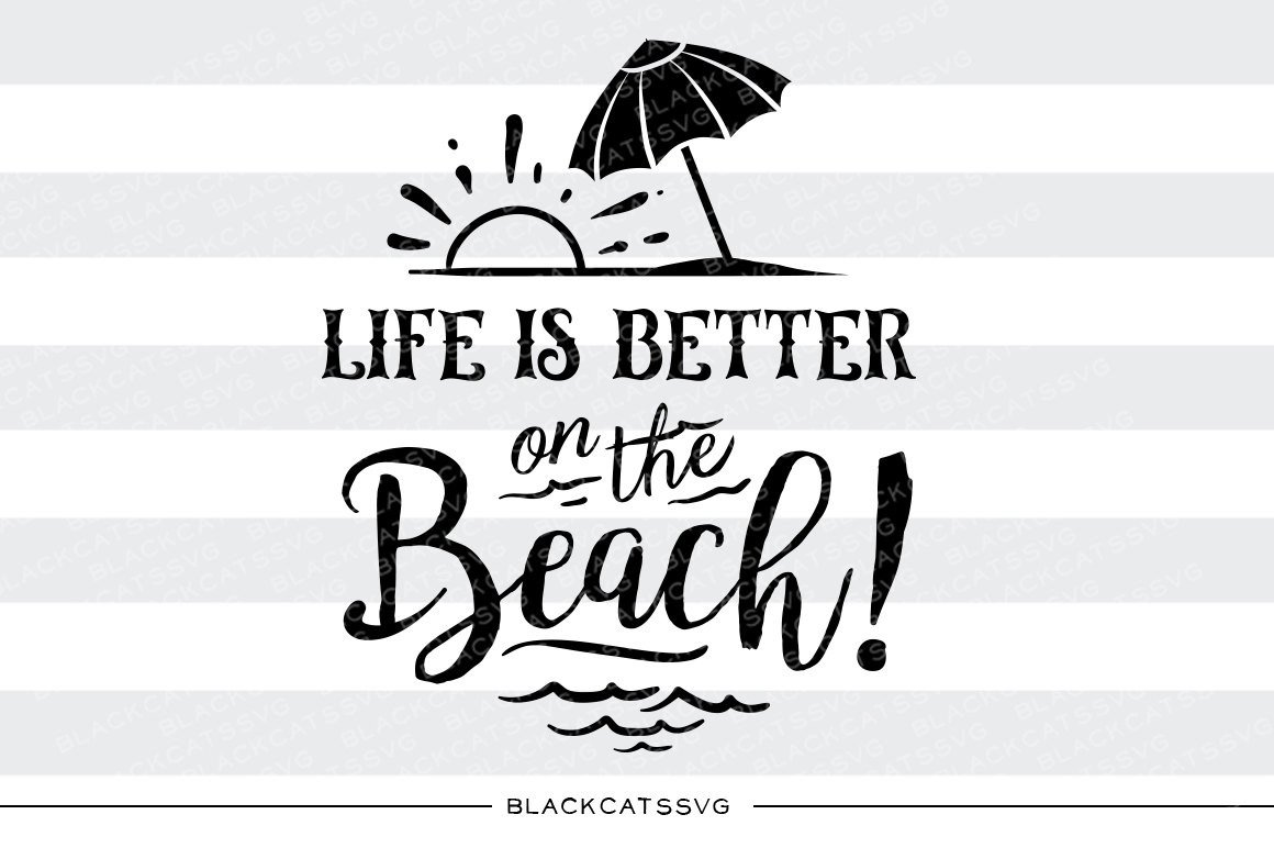Life is better on the beach.