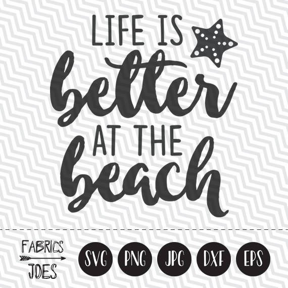 Life is better at the beach svg Summer svg Beach svg Quote Clipart in EPS  DXF SVG Cricut & Silhouette.