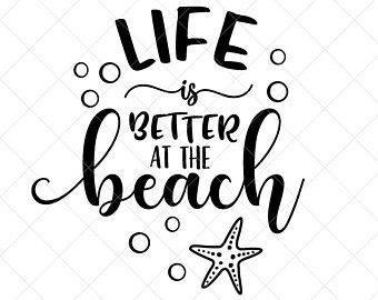 Life is better at the beach svg.