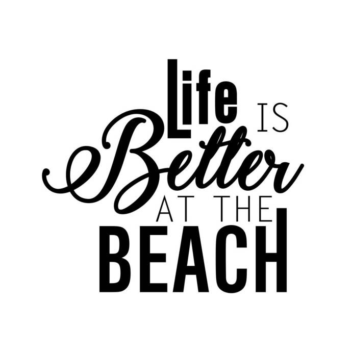 Life is Better at the Beach Phrase Graphics SVG Dxf EPS Png Cdr Ai Pdf  Vector Art Clipart instant download Digital Cut Print File Cricut.