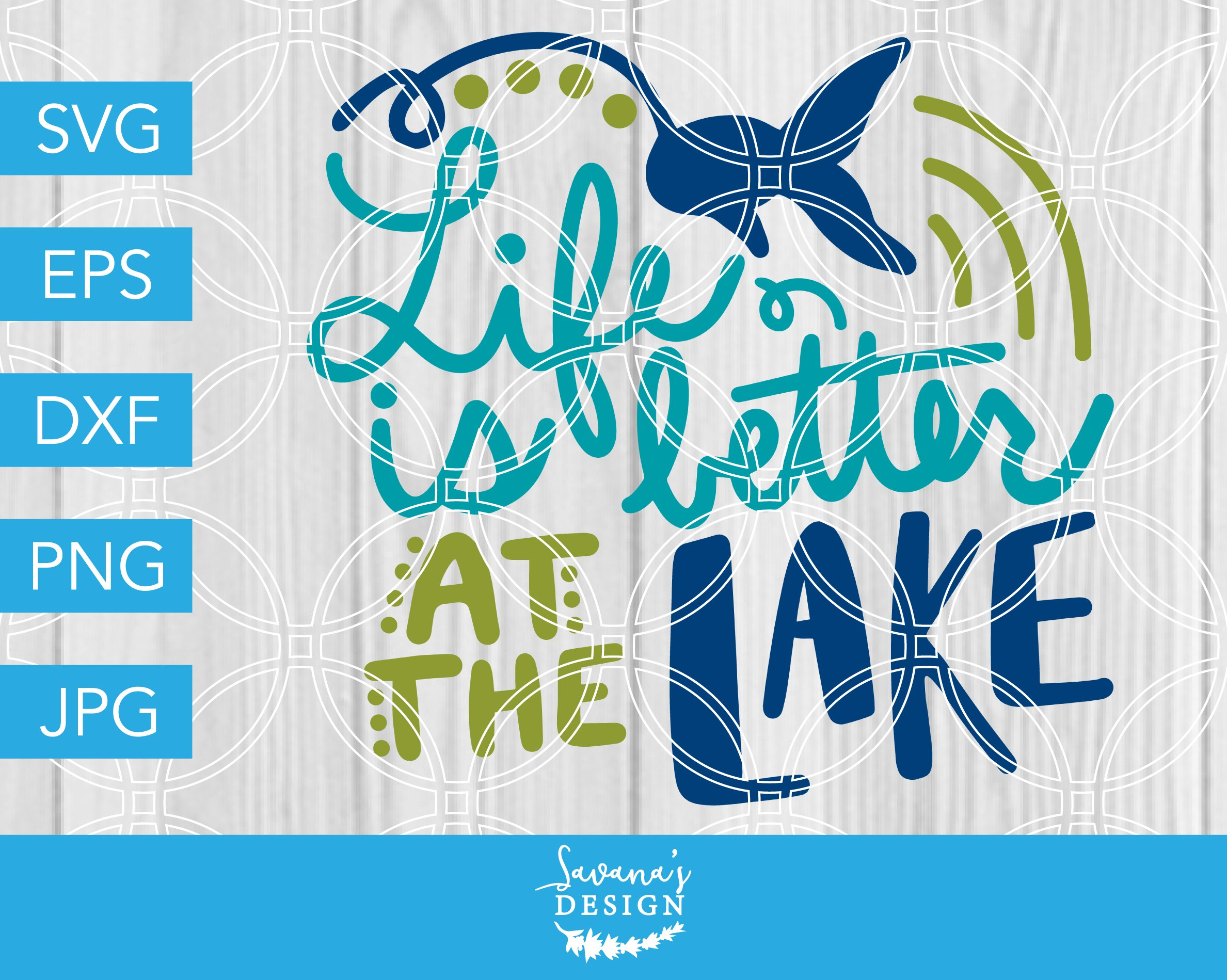 Life is better at the Lake SVG File.