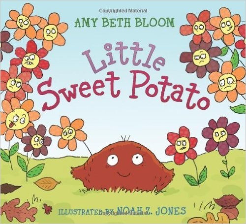 Little Sweet Potato: Amy Beth Bloom, Noah Z. Jones: Amazon.com.