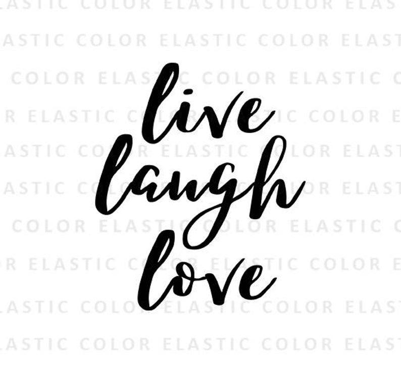 Live laugh love svg file.