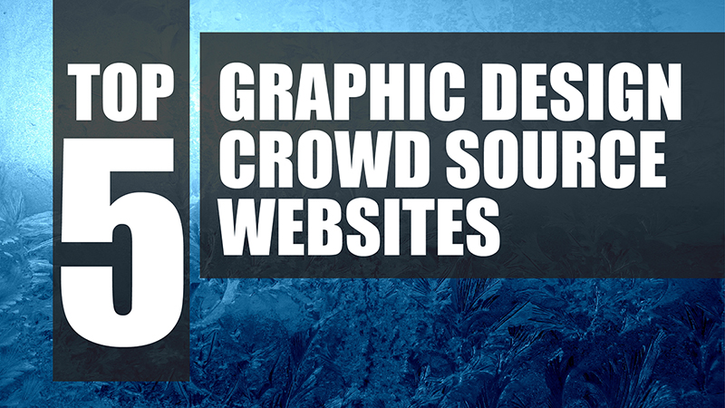 Top 5 Graphic Design Crowd source websites.