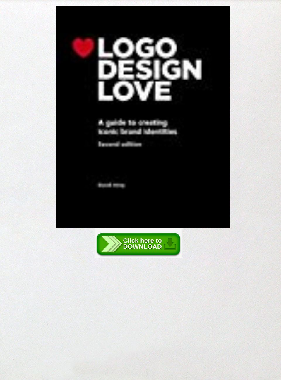 PDF Download Logo Design Love: A Guide to Creating Iconic.