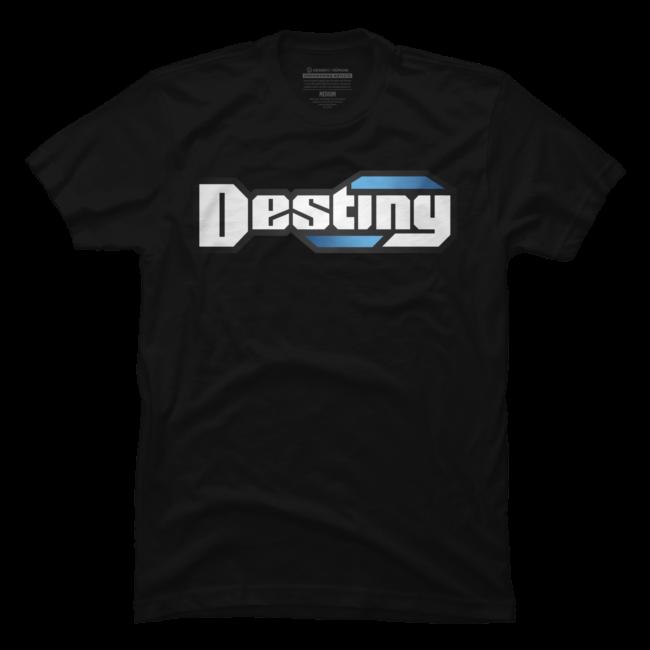 Destiny Logo Shirts T Shirt By Destiny Design By Humans.