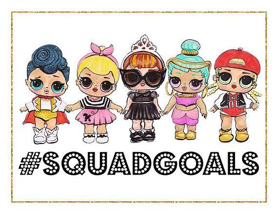 LOL Surprise Dolls print for instant download. Squad Goals.