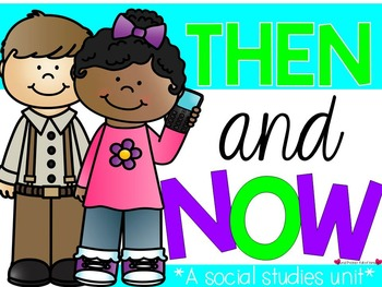 Long Ago and Today {A Then and Now Social Studies Unit.