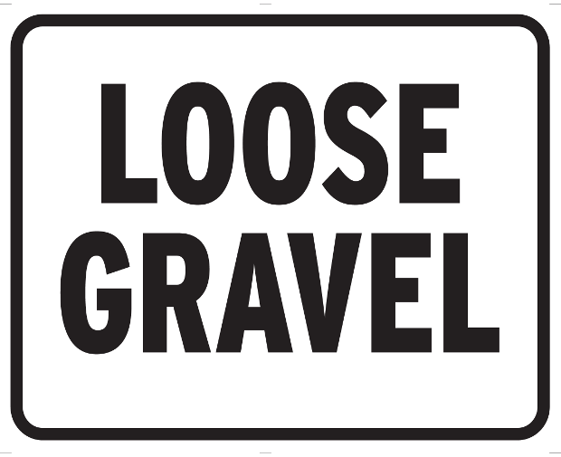 Loose Gravel.