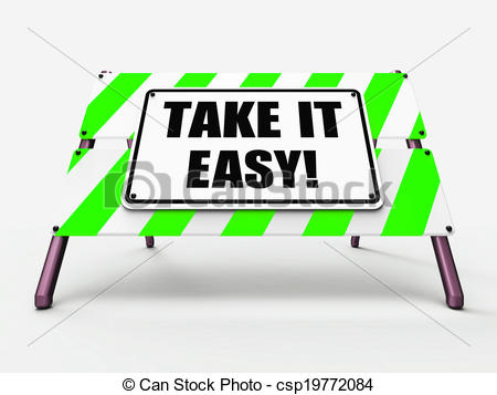 Stock Illustration of Take It Easy Sign Indicates to Relax Rest.
