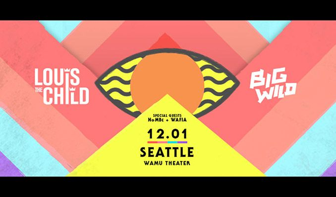 Louis The Child and Big Wild Coming to WaMu Theater on.