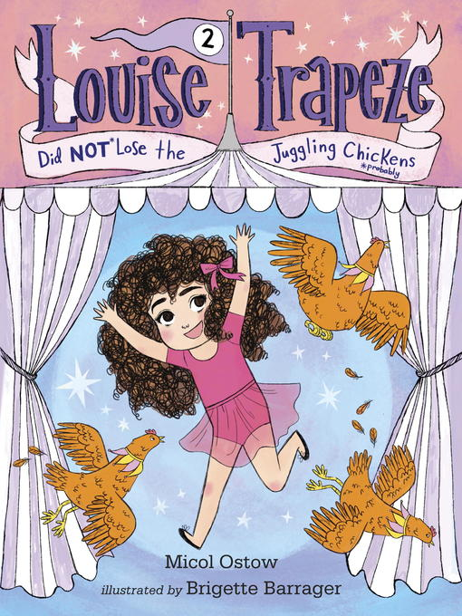 Louise Trapeze Did NOT Lose the Juggling Chickens.