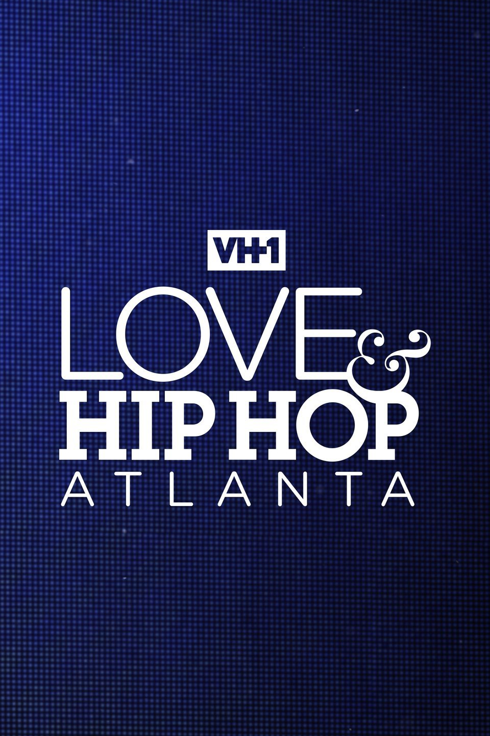 Love & Hip Hop: Atlanta\