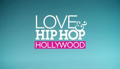 Love & Hip Hop: Hollywood.