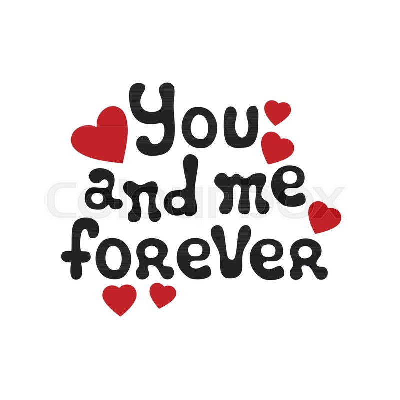 Lettering romantic phrase You and Me.