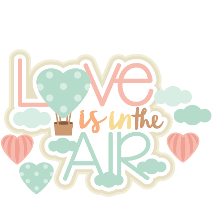 Love is in the Air title scrapbook cut file cute clipart files for.