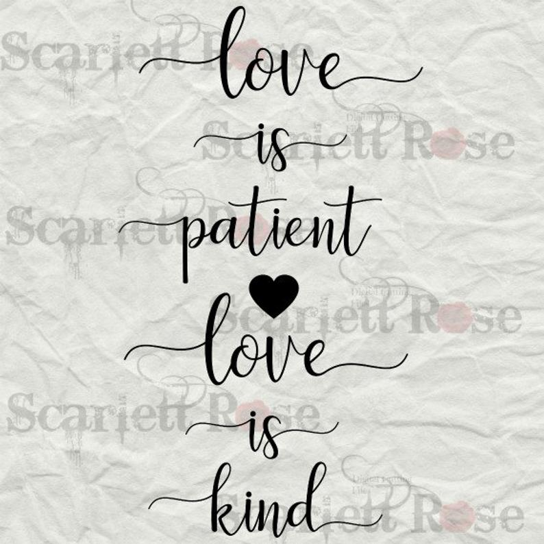 Love Is Patient Love Is Kind 1 Corithians SVG cut file clipart in svg,  jpeg, eps and dxf format for Cricut & Silhouette.