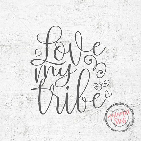Love My Tribe SVG File Tribal SVG Family Svg Tribal Svg File.