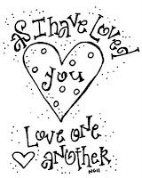 As I have loved you, Love one another.