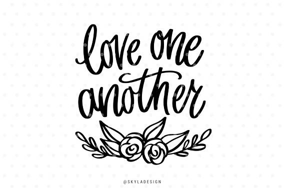 Love one another svg, Love svg, Svg cut files, Svg clipart.