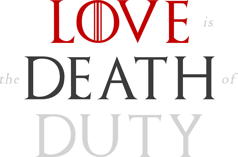Love is the Death of Duty