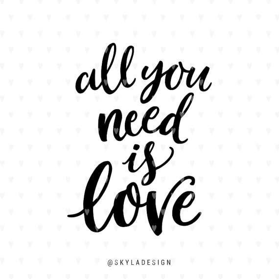 Love svg, Valentines svg file, All you need is love.