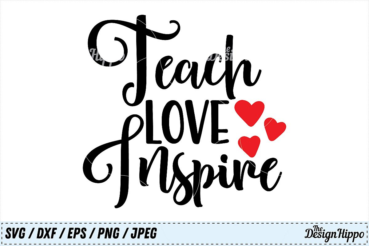 Teach Love Inspire, Teacher, Quote, Back to School, SVG, PNG.
