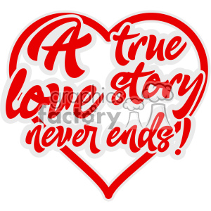 a true love story never ends vector svg cut file clipart. Royalty.