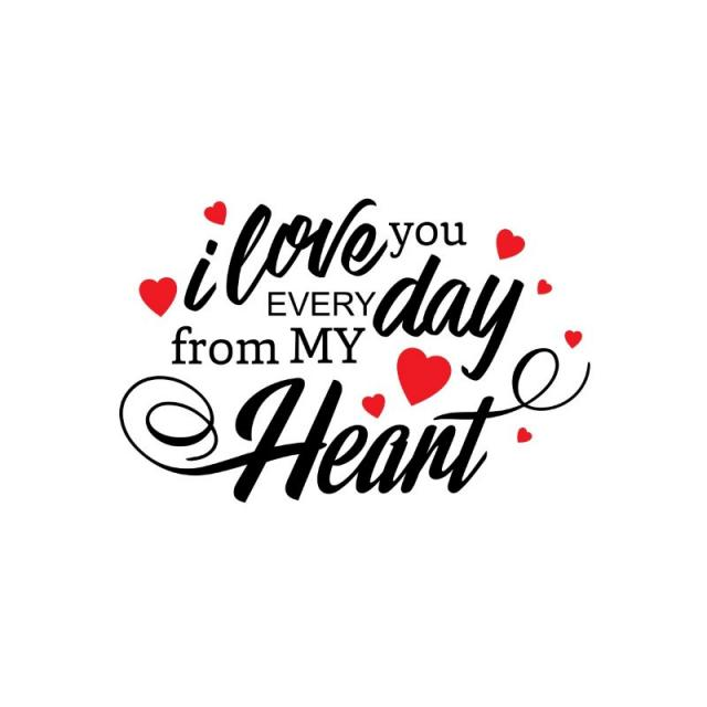 I Love You Every Day From My Heart Typographic, Valentine&.