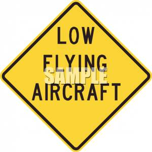 Low Flying Aircraft Caution Sign.