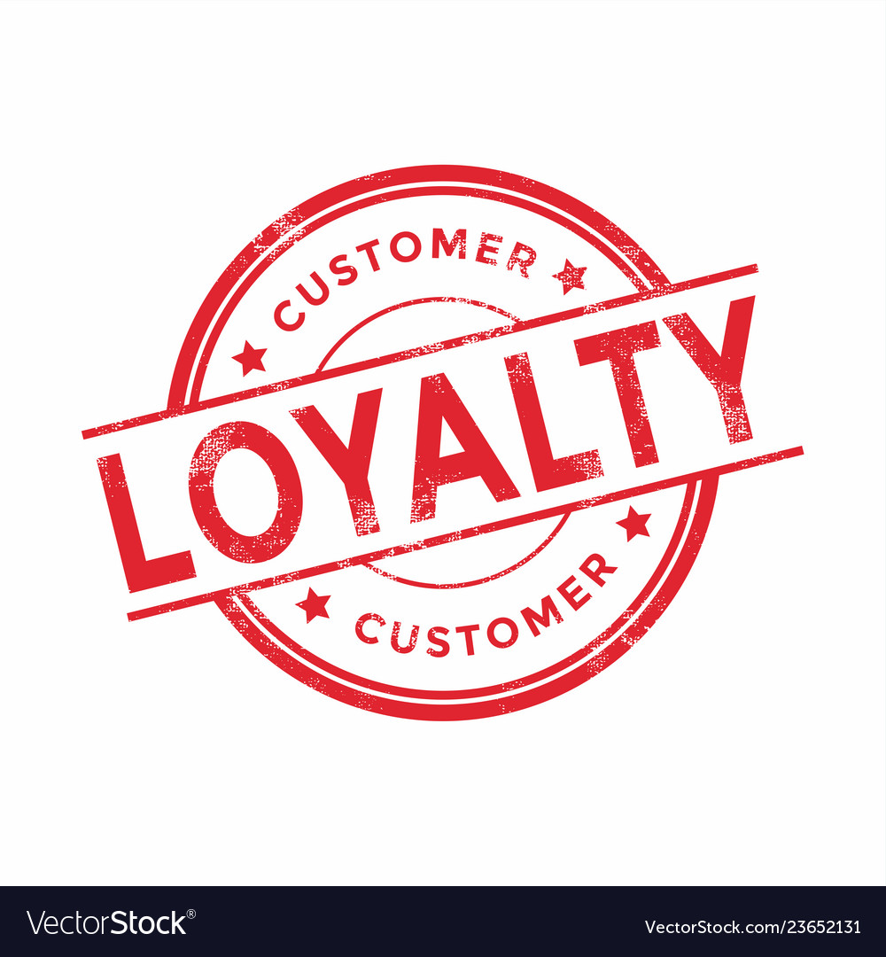 Customer loyalty red rubber stamp.