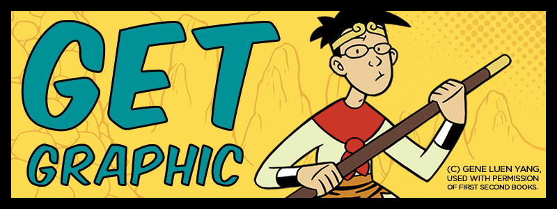 GET GRAPHIC: CELEBRATING COMICS AND GRAPHIC NOVELS WITH GENE LUEN.