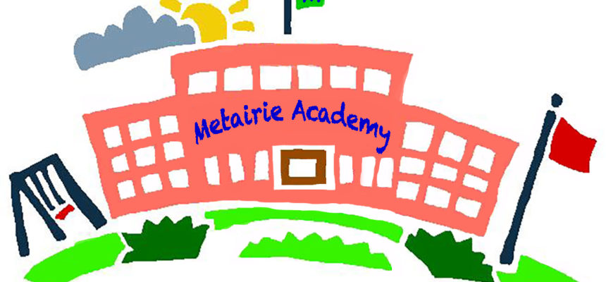 Metairie Academy for Advanced Studies —.