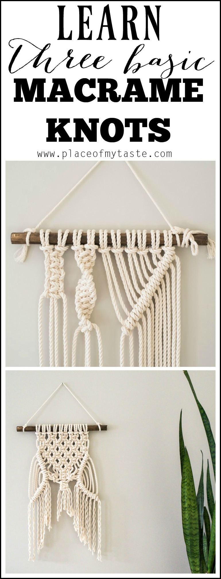THREE BASIC MACRAME KNOTS TO CREATE YOUR WALL HANGING.