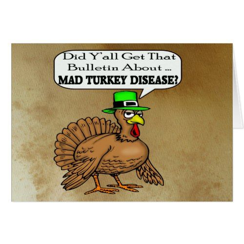 Mad Turkey Disease Thanksgiving Card.
