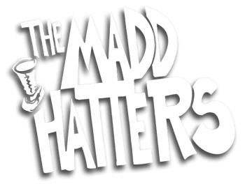 The MaddHatters.
