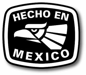Details about Hecho En Mexico Sticker Decal Vinyl Made In Mexico Sticker  Decal (Spanish).