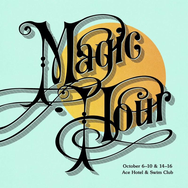 Ace Hotel & Swim Club presents Magic Hour.