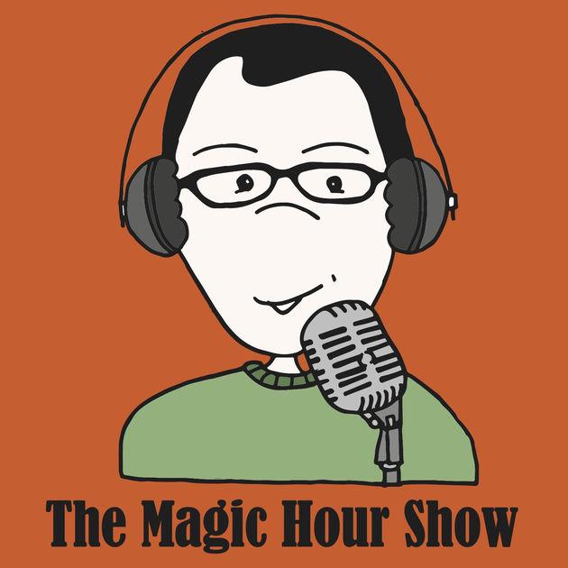 The Magic Hour Show.
