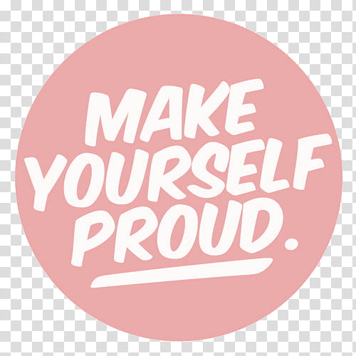 make yourself proud text transparent background PNG clipart.