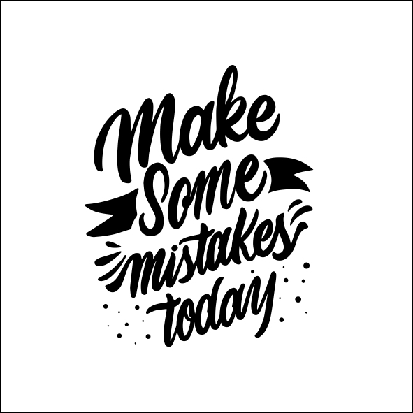 Make some mistakes today motivation Graphics SVG Dxf EPS Png Cdr Ai Pdf  Vector Art Clipart instant download Digital Cut Print File Cricut.